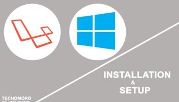 How to Install Laravel 5 7 on Windows 10 Using XAMPP - Techomoro