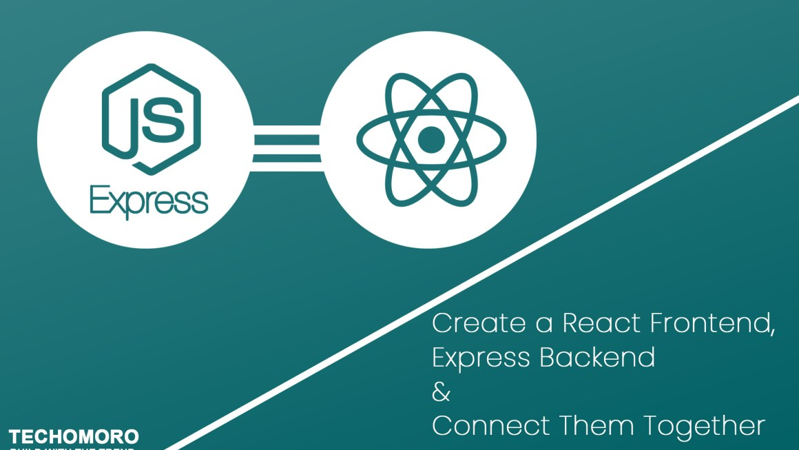 How to Create a React Frontend, Express Backend and Connect Them
