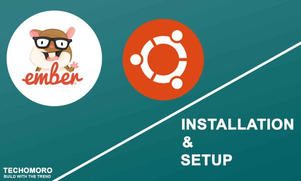 How to Install and Set Up Ember.js 3.10.0 on Ubuntu 19.04