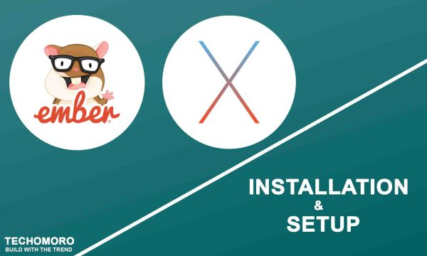 How To Install And Set Up Ember.Js 3.11 on macOS X