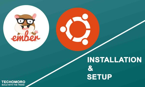 How to Install and Set up Ember.js 3.11 on Ubuntu 19.04