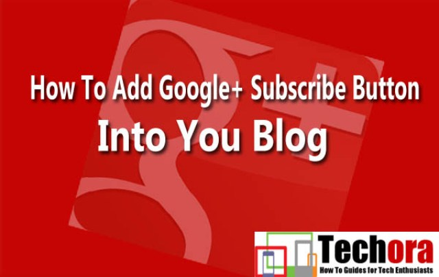 How To Add Google Plus Button into Your Blog