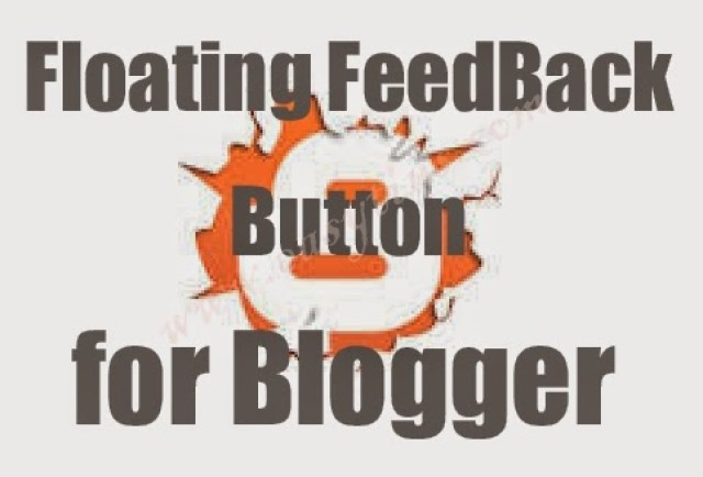 How To Add Floating Feedback Button For Blogger Blogs