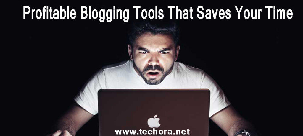 65+ Cool Blogging Tools That Saves Your Time