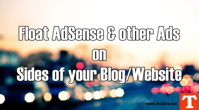 How To Add Floating AdSense & Other Ads on Sidebar of Your Blog