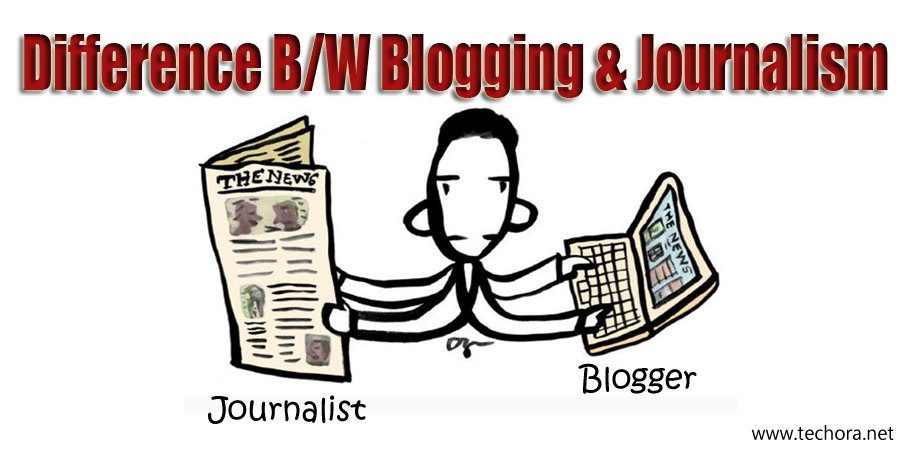What Is The Difference Between Blogging and Journalism?