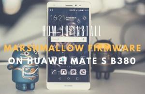 How to Download Huawei Mate S B380 Marshmallow Firmware [Europe]
