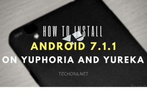 How to Update Yuphoria and Yureka to Android 7.1.1 via LineageOS 14.1
