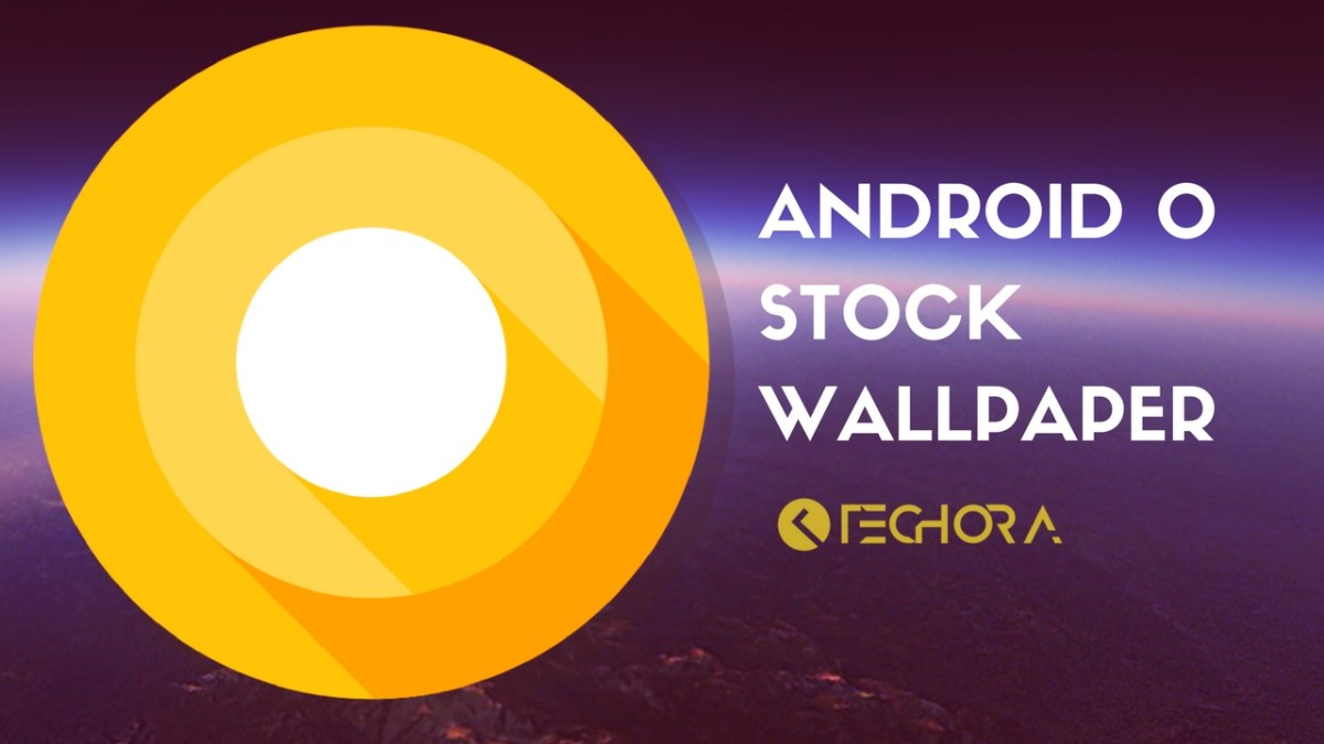 [Download] Android O Stock Wallpapers in Quad HD