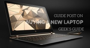 Tips to Consider Before Buying a New Laptop [Geek's Guide]