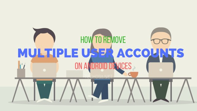 How to Remove Multiple User Accounts Feature on Android [Disable]