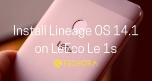 Download and Install Lineage OS 14.1 on LeEco Le 1s