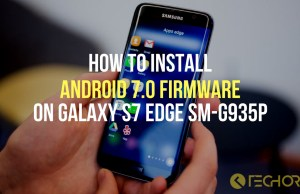 How to Install Android 7.0 Firmware on Galaxy S7 Edge SM-G935P [Sprint]