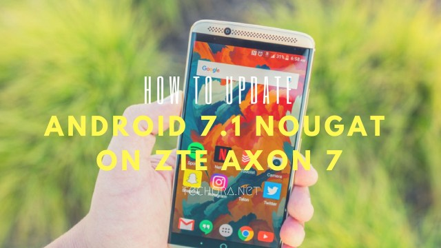 Download ZTE Axon 7 Android 7.1 Nougat Update (MiFavor 4.2) (B13)