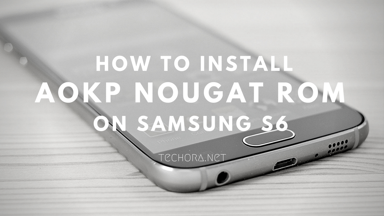 Install Android 7 1 1 AOKP Nougat Custom Firmware on Galaxy