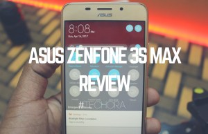 Asus Zenfone 3S Max Review: Big Battery, Affordable Pricing