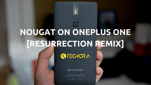 How to Install Android Nougat 7.1.2 on OnePlus One [Resurrection Remix]