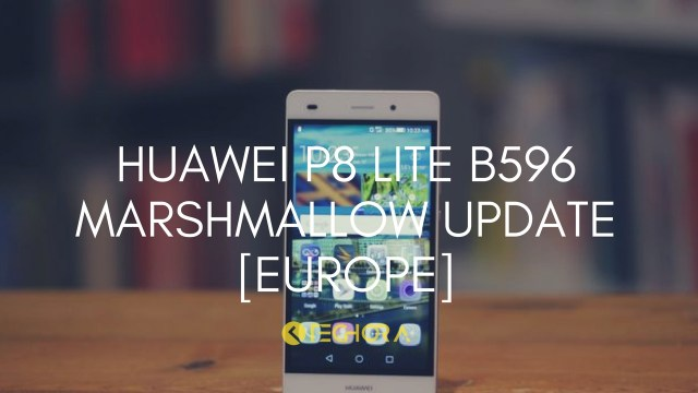 Install Huawei P8 Lite B596 Marshmallow Update [Europe] [Dual-SIM]