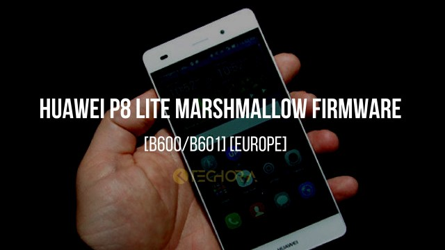 Download Huawei P8 Lite Marshmallow Firmware [B600/B601] [Europe]