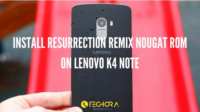 How to Install Resurrection Remix Nougat ROM on Lenovo K4 Note