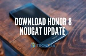 Download Honor 8 B330 Nougat Update [India]