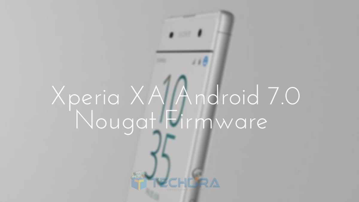 Download & Install Sony Xperia XA Android 7.0 Nougat Firmware