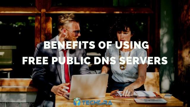 8 Benefits of Using Free Public DNS Servers