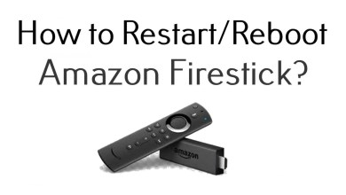 Photo of How to Reboot / Restart Firestick in Less than a Minute