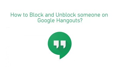 Photo of How to Block Someone on Hangouts [Block & Unblock]