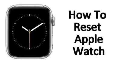Photo of How to Reset Apple Watch to Factory Settings?