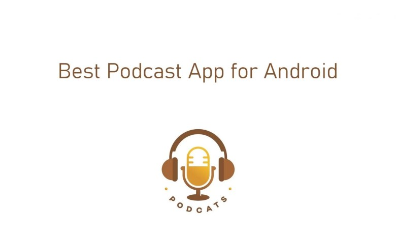Best Podcast App for Android
