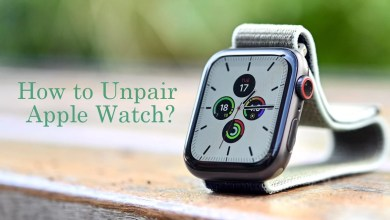 Photo of How to Unpair Apple Watch from iPhone [3 Methods]