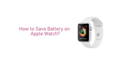 Photo of How to Save Battery on Apple Watch [Tips & Tricks]