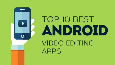 Photo of Top 10 Free and Best Android Video Editor Apps in 2020