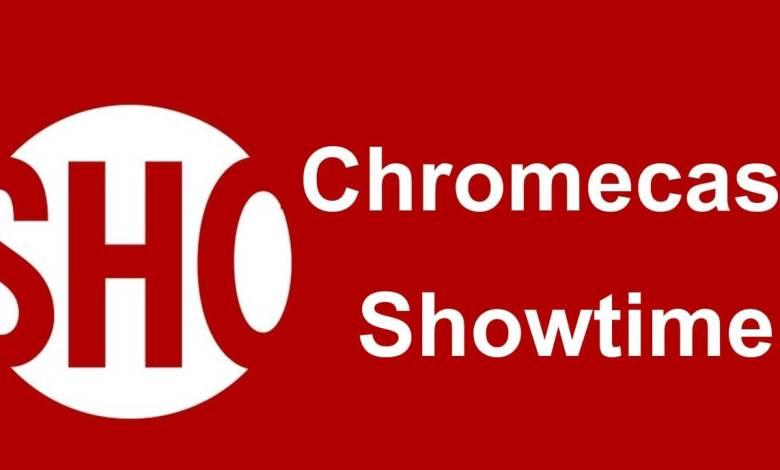 Chromecast Showtime