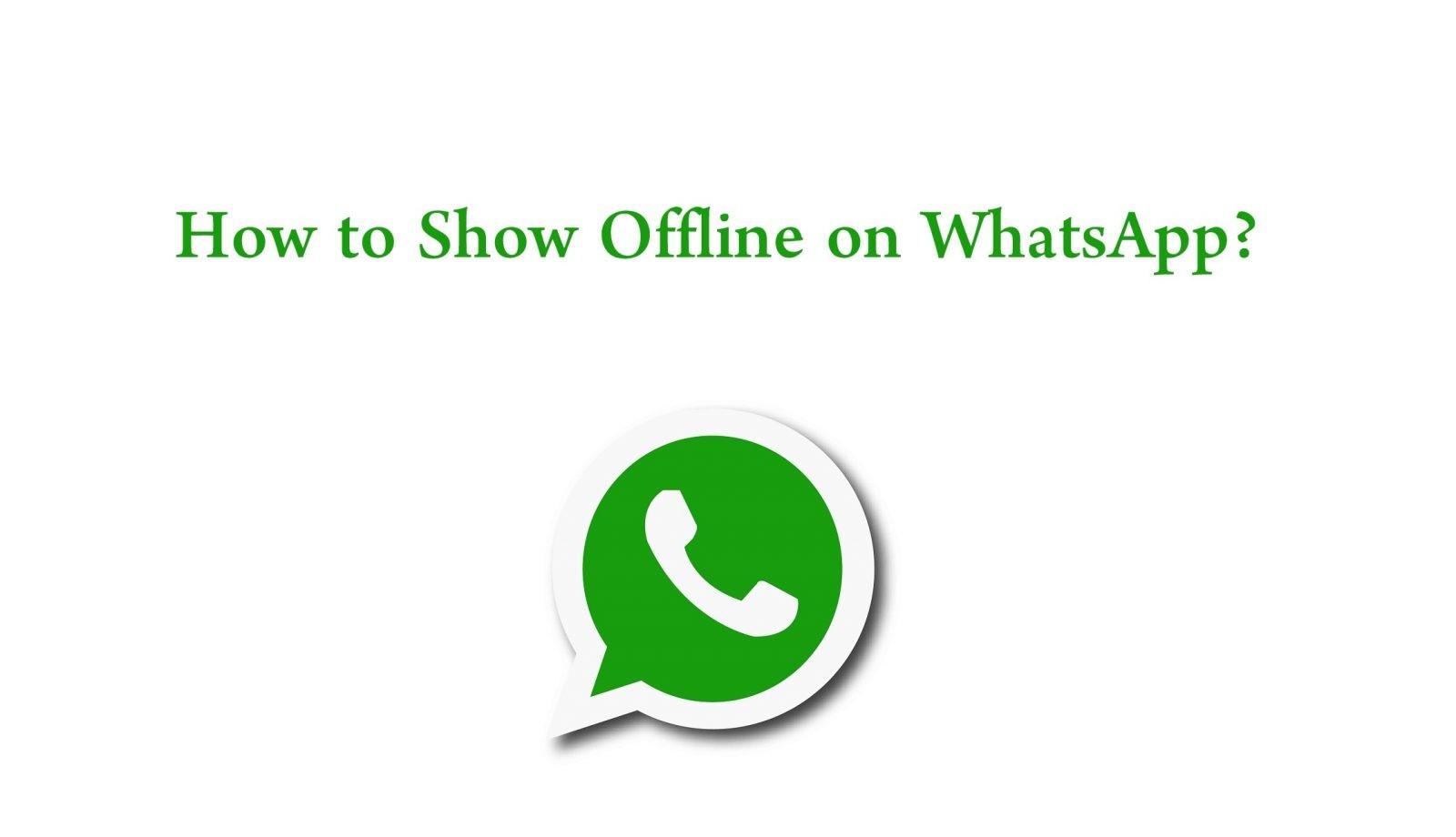 How To Show Offline On Whatsapp Hide Online Techowns
