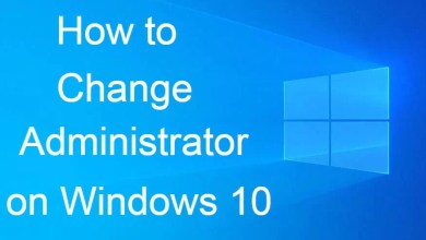 Photo of How to Change Administrator on Windows 10
