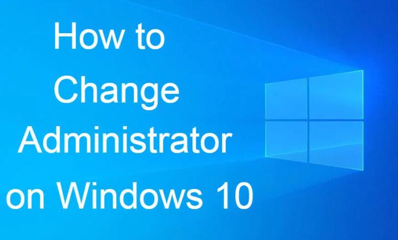Change Administrator on Windows 10