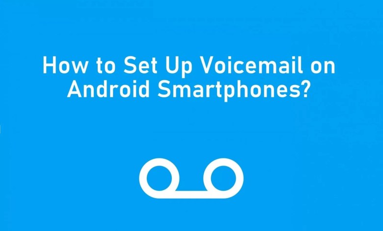 How to Set Up Voicemail on Android