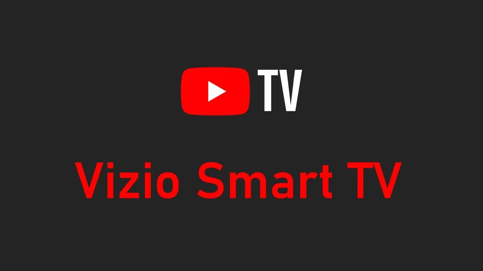 How To Watch Youtube Tv On Vizio Smart Tv Techowns