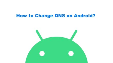 Photo of How to Change DNS on Android Smartphones and Tablets