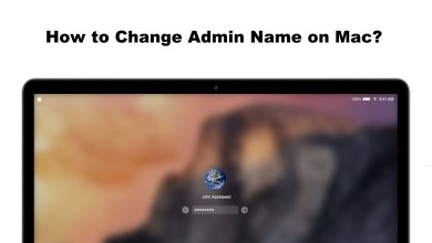 Photo of How to Change Admin Name on Mac in 3 Easy Steps