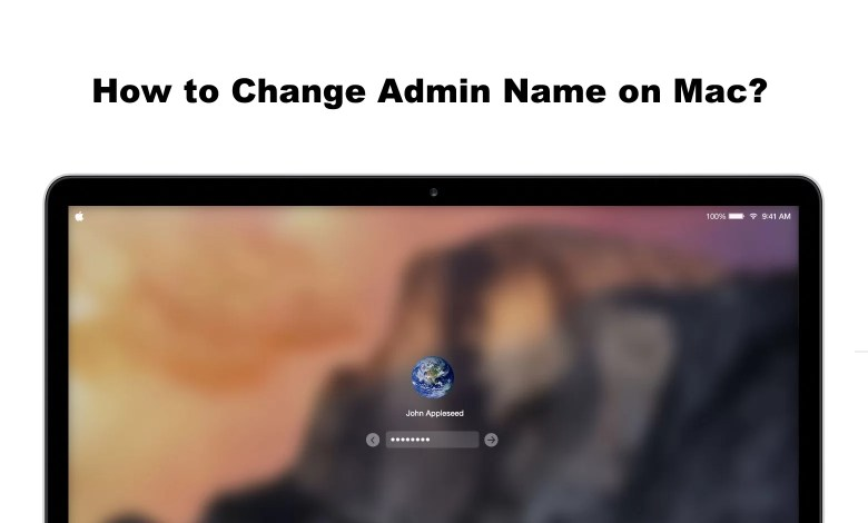 How to Change Admin Name on Mac