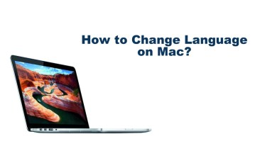 Photo of How to Change Language on Mac [Step by Step Procedure]