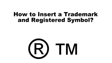 How to Insert a Trademark and Registered Symbol