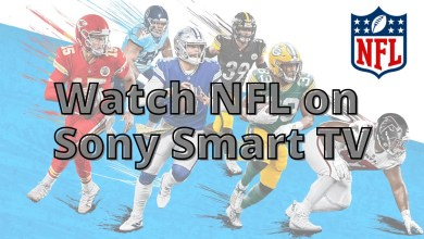 Photo of How to Stream or Watch NFL 2020 on Sony Smart TV