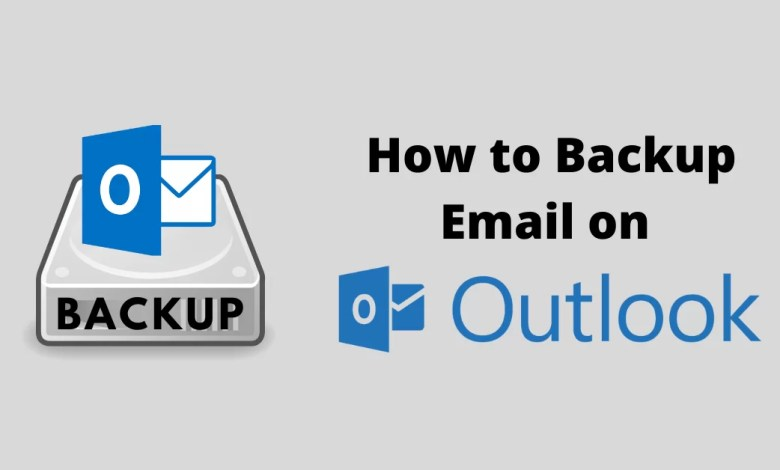 How To Backup Emails on Outlook