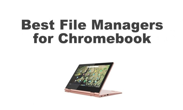 Best File Managers for Chromebook in 2020