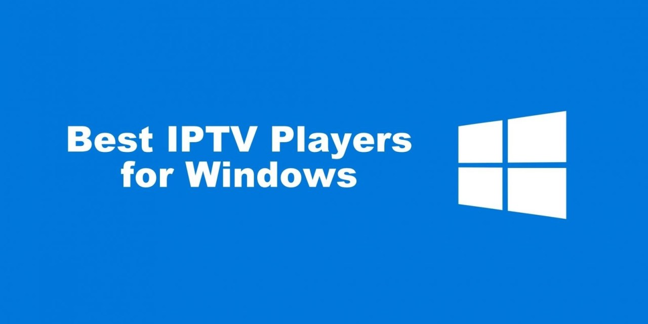 32 Best IPTV Players for Windows PC and Laptop in 2020