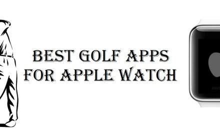 13 Best Golf Apps for Apple Watch [2021]: Free & Premium